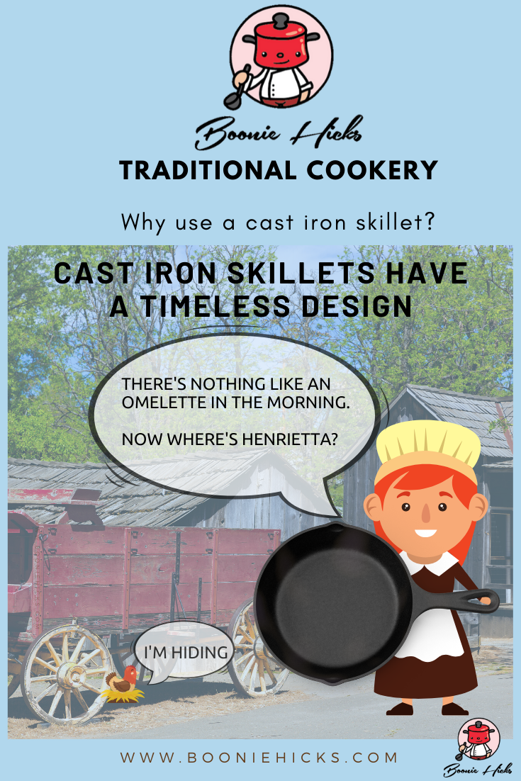 Why use a cast iron skillet? For the timeless design