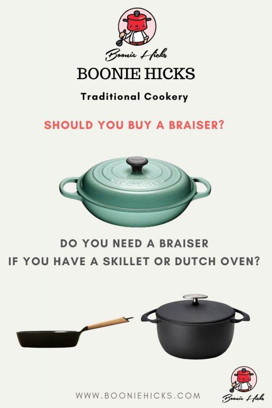 Do you need a braiser